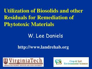 Utilization of Biosolids and other Residuals for Remediation of Phytotoxic Materials