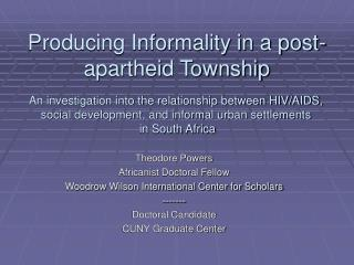 Producing Informality in a post-apartheid Township