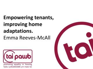 Empowering tenants, improving home adaptations. Emma Reeves-McAll