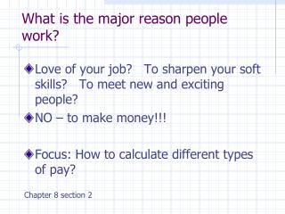 What is the major reason people work?