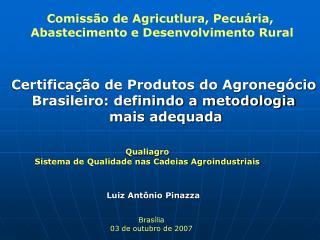 Certificação de Produtos do Agronegócio  Brasileiro: definindo a metodologia  mais adequada
