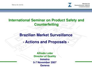 International Seminar on Product Safety and Counterfeiting