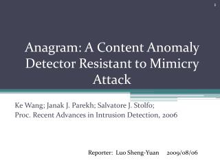 Anagram: A Content Anomaly Detector Resistant to Mimicry Attack