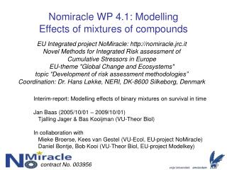 Nomiracle WP 4.1: Modelling  Effects of mixtures of compounds