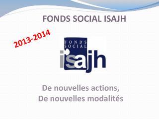 FONDS SOCIAL ISAJH
