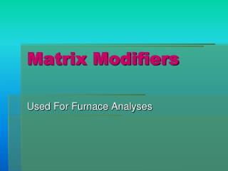 Matrix Modifiers