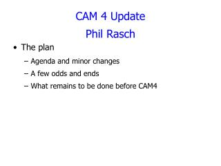 CAM 4 Update Phil Rasch