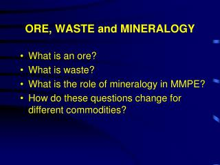 ORE, WASTE and MINERALOGY