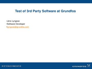 Test of 3rd Party Software at Grundfos
