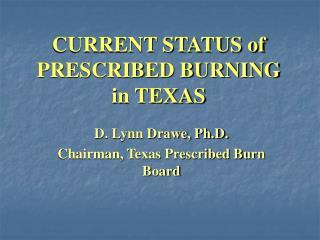 CURRENT STATUS of PRESCRIBED BURNING  in TEXAS