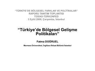 """""""Türkiye'de Bölgesel Gelişme Politikaları"""" Fatma DOĞRUEL"""