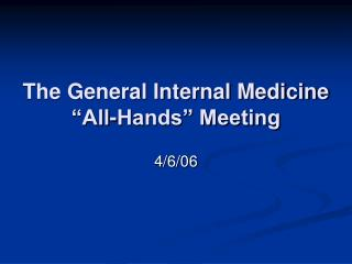 "The General Internal Medicine  ""All-Hands"" Meeting"