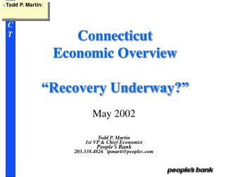 "Connecticut  Economic Overview ""Recovery Underway?"""