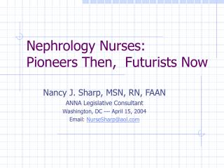 Nephrology Nurses: Pioneers Then,  Futurists Now
