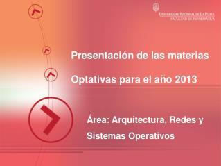 Presentación de las materias Optativas para el año 2013