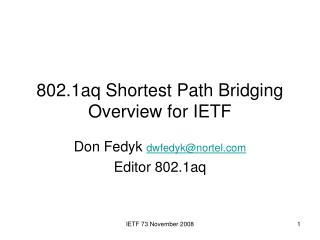 802.1aq Shortest Path Bridging  Overview for IETF