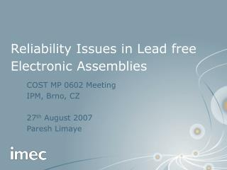Reliability Issues in Lead free Electronic Assemblies