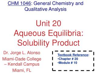 Unit 20 Aqueous Equilibria: Solubility Product