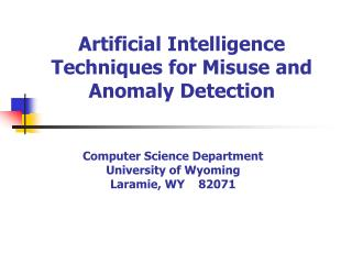 Artificial Intelligence Techniques for Misuse and Anomaly Detection