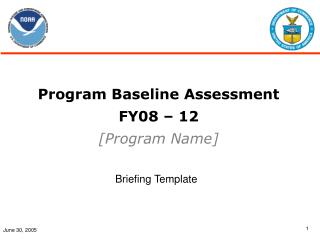 Program Baseline Assessment FY08 – 12 [Program Name]