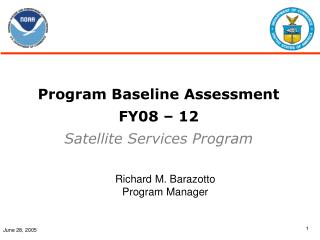 Program Baseline Assessment FY08 – 12 Satellite Services Program