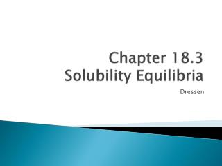 Chapter 18.3 Solubility  Equilibria