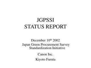 JGPSSI  STATUS REPORT