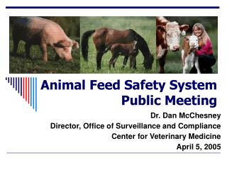 Dr. Dan McChesney Director, Office of Surveillance and Compliance Center for Veterinary Medicine