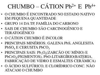 CHUMBO – CÁTION Pb 2+   E  Pb 4+