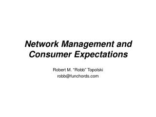Network Management and Consumer Expectations