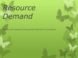 Resource Demand