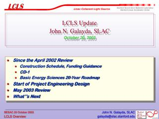 LCLS Update John N. Galayda, SLAC October 20, 2003