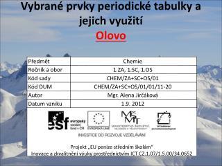 Vybrané prvky periodické tabulky a jejich využití Olovo