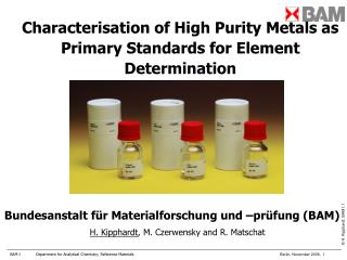 Characterisation of High Purity Metals as Primary Standards for Element Determination