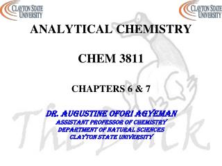 ANALYTICAL CHEMISTRY  CHEM 3811 CHAPTERS 6 & 7