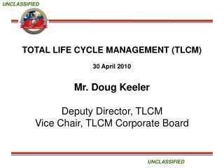 TOTAL LIFE CYCLE MANAGEMENT (TLCM) 30 April 2010