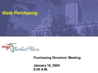 Purchasing Directors' Meeting January 16, 2004 8:30 A.M.