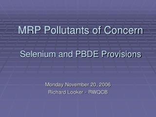 MRP Pollutants of Concern Selenium and PBDE Provisions