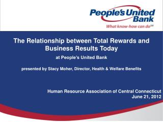 The Relationship between Total Rewards and Business Results Today at People's United Bank