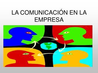 LA COMUNICACIÓN EN LA EMPRESA