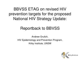 Andrew Grulich,  HIV Epidemiology and Prevention Program,  Kirby Institute, UNSW