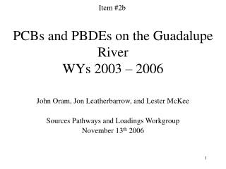 PCBs and PBDEs on the Guadalupe River WYs 2003 – 2006