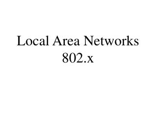 Local Area Networks 802.x
