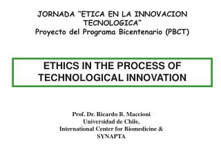 ETHICS IN THE PROCESS OF TECHNOLOGICAL INNOVATION