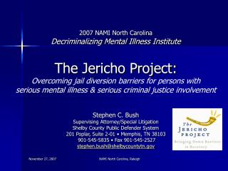 2007 NAMI North Carolina Decriminalizing Mental Illness Institute The Jericho Project: