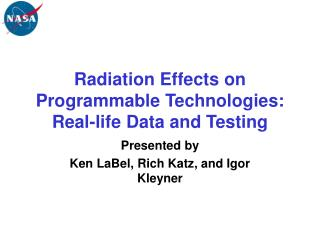 Radiation Effects on Programmable Technologies: Real-life Data and Testing
