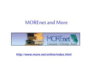 MOREnet and More