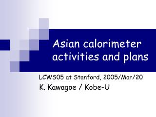 Asian calorimeter activities and plans