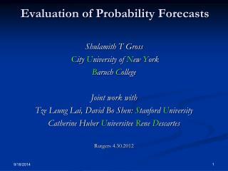 Evaluation of Probability Forecasts