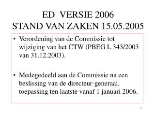 ED  VERSIE 2006 STAND VAN ZAKEN 15.05.2005